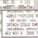 Grinch Premiere Ticket Stub 150x150 Dr Suess How The Grinch Stole Christmas Movie Premiere at Universal Studios